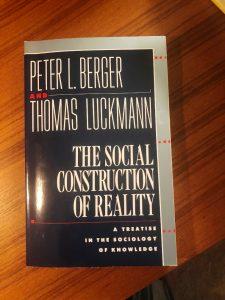 <center>The Social Construction of Reality</center>